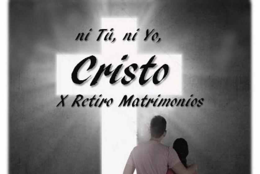 """X Retiro De Matrimonios, Con El Lema """"Ni Tu, Ni Yo, Cristo"""". (CEC IBN ) 1/1"""