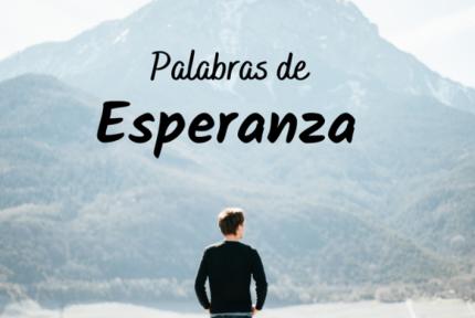 Palabras de Esperanza: palabras de esperanza